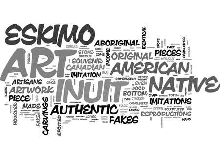 AUTHENTICITY OF INUIT ESKIMO ART AND NATIVE AMERICAN ART TEXT WORD CLOUD CONCEPT Ilustração