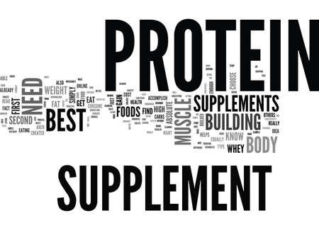 WHY DO I NEED THE BEST PROTEIN SUPPLEMENT TEXT WORD CLOUD CONCEPT