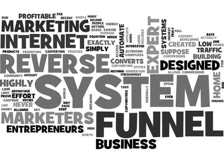 converts: WHY DO MARKETERS LOVE THE REVERSE FUNNEL SYSTEM TEXT WORD CLOUD CONCEPT