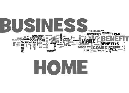 BENEFIT FROM A HOME BUSINESS TEXT WORD CLOUD CONCEPT