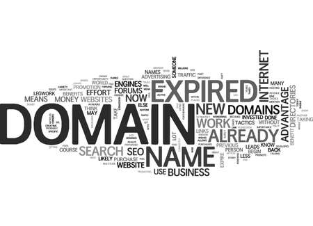 BENEFIT OF EXPIRED DOMAINS TEXT WORD CLOUD CONCEPT Illustration