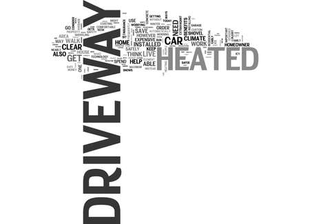 BENEFITS OF A HEATED DRIVEWAY FOR RESIDENTIAL USE TEXT WORD CLOUD CONCEPT