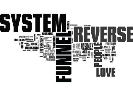WHY DO PEOPLE LOVE THE REVERSE FUNNEL SYSTEM TEXT WORD CLOUD CONCEPT
