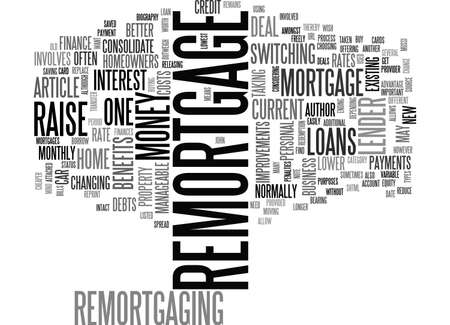 writer: BENEFITS OF A REMORTGAGE TEXT WORD CLOUD CONCEPT