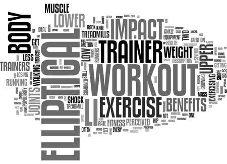 BENEFITS OF AN ELLIPTICAL TRAINER WORKOUT TEXT WORD CLOUD CONCEPT