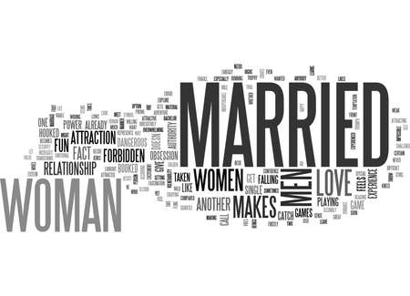 WHY DO WOMEN GET ATTRACTED TO MARRIED MEN TEXT WORD CLOUD CONCEPT