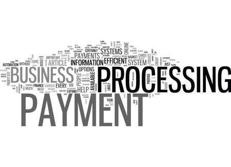 WHY DO YOU NEED A PAYMENT PROCESSOR TEXT WORD CLOUD CONCEPT