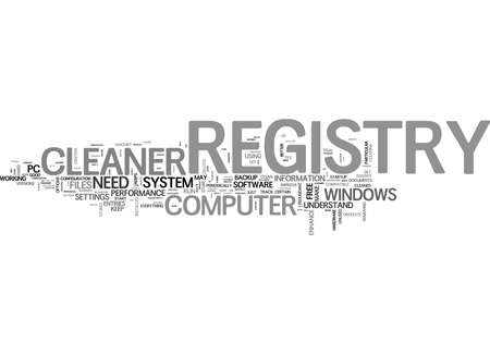 WHY DO YOU NEED A REGISTRY CLEANER TEXT WORD CLOUD CONCEPT Illustration