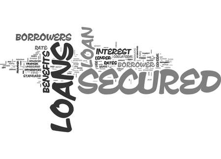 tried: BENEFITS OF SECURED LOANS COMES AS FREEBIE FOR THE BORROWERS TEXT WORD CLOUD CONCEPT