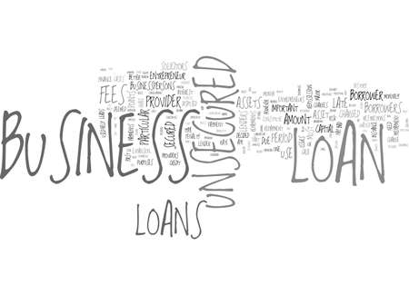 disposed: BENEFITS OF UNSECURED BUSINESS LOANS TEXT WORD CLOUD CONCEPT Illustration