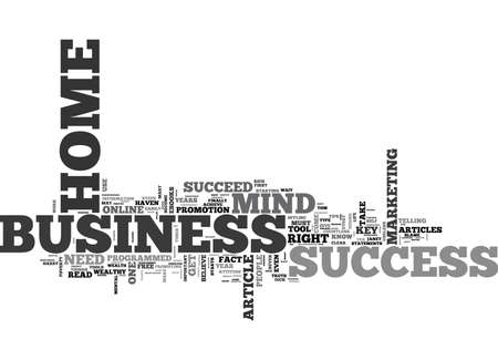YOUR HOME BUSINESS ONLY NEEDS THIS TO SUCCEED TEXT WORD CLOUD CONCEPT Illustration
