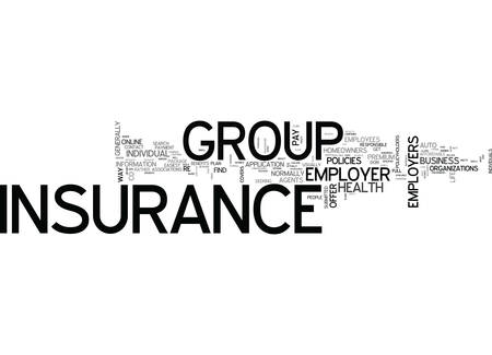 compiled: WHAT IS GROUP INSURANCE AND CAN I FIND IT ONLINE TEXT WORD CLOUD CONCEPT