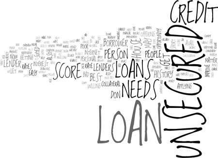 YOUR NEEDS DON T REQUIRE A HOUSE TILL UNSECURED LOAN IS THERE TEXT WORD CLOUD CONCEPT