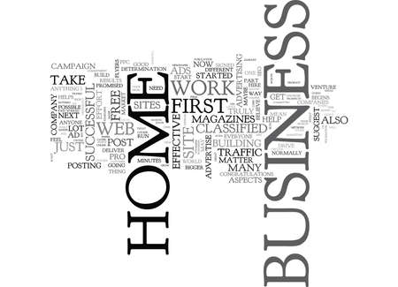 WHAT ARE THE FIRST STEPS I SHOULD TAKE FOR MY HOME BUSINESS TEXT WORD CLOUD CONCEPT Illustration