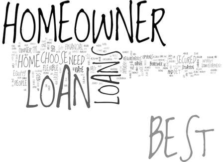 decade: BEST HOMEOWNER LOAN LEAVE THE REST AND CHOOSE THE BEST TEXT WORD CLOUD CONCEPT