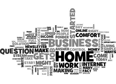 BEST JOB TODAY MIGHT BE IN THE COMFORT OF YOUR HOME TEXT WORD CLOUD CONCEPT Illustration