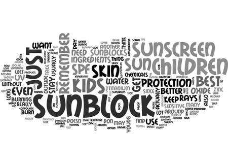 BEST SUNSCREEN FOR CHILDREN SUNBLOCKS ARE BETTER FOR CHILDREN TEXT WORD CLOUD CONCEPT