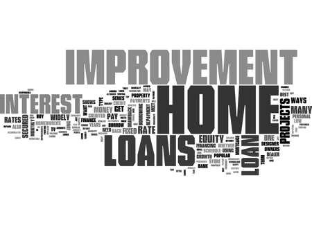 BEST WAYS TO GET HOME IMPROVEMENT LOAN TEXT WORD CLOUD CONCEPT