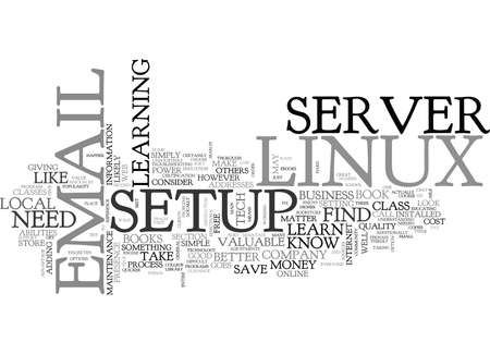WHERE TO LEARN HOW TO SETUP A LINUX EMAIL SERVER TEXT WORD CLOUD CONCEPT