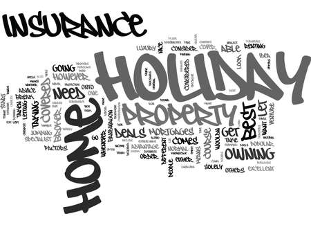 depend: WHERE TO LOOK FOR HOLIDAY HOME INSURANCE DEALS TEXT WORD CLOUD CONCEPT