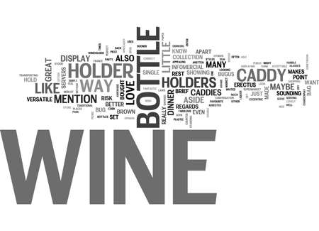 bought: WHY I LOVE WINE HOLDERS AND WINE CADDIES TEXT WORD CLOUD CONCEPT