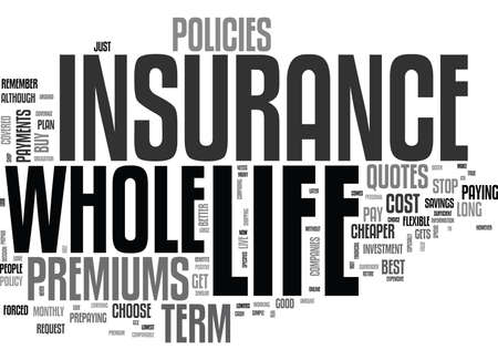 WHOLE LIFE INSURANCE AND WHY PEOPLE CHOOSE IT TEXT WORD CLOUD CONCEPT