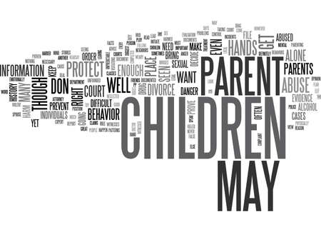 WHEN YOU NEED TO PROTECT YOUR CHILDREN FROM A PARENT AFTER A DIVORCE TEXT WORD CLOUD CONCEPT