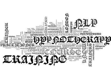WHAT TO LOOK FOR IN AN NLP AND HYPNOTHERAPY TRAINER TEXT WORD CLOUD CONCEPT