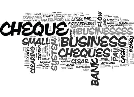 cheques: WHY BOUNCED CHEQUES MEAN BAD BUSINESS TEXT WORD CLOUD CONCEPT Illustration