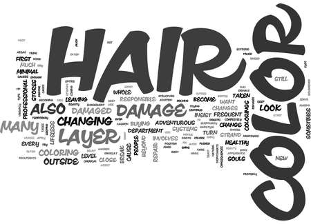 WHAT TOO MUCH COLOR CAN DO TO YOUR HAIR TEXT WORD CLOUD CONCEPT