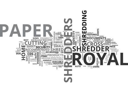 WHY CHOOSE ROYAL PAPER SHREDDERS FOR THE HOME OFFICE TEXT WORD CLOUD CONCEPT Illustration