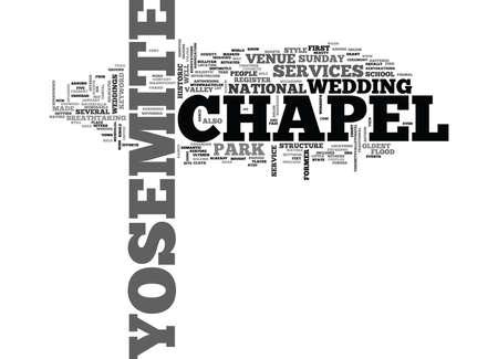 YOSEMITE CHAPEL TEXT WORD CLOUD CONCEPT