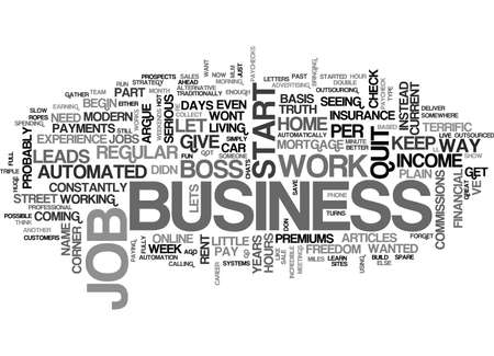 YOU DON T HAVE TO QUIT YOUR JOB TO BE YOUR OWN BOSS TEXT WORD CLOUD CONCEPT Illustration