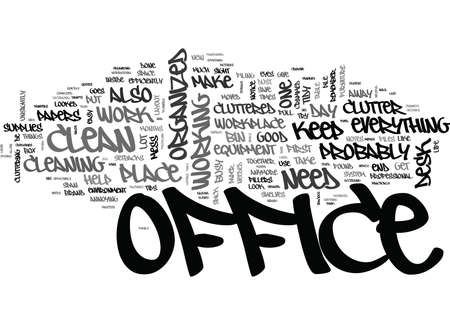 YOU NEED A CLEAN AND ATTRACTIVE OFFICE TEXT WORD CLOUD CONCEPT Illustration