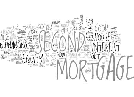 WHEN SHOULD YOU REFINANCE A SECOND MORTGAGE TEXT WORD CLOUD CONCEPT