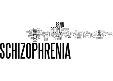 ventricles: WHEN SOMEONE HAS SCHIZOPHRENIA TEXT WORD CLOUD CONCEPT Illustration