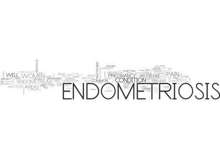tumors: WHAT IS ENDOMETRIOSIS AND COMMON SYMPTOMS TEXT WORD CLOUD CONCEPT