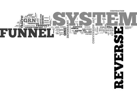 WHEN WILL THE REVERSE FUNNEL SYSTEM END TEXT WORD CLOUD CONCEPT