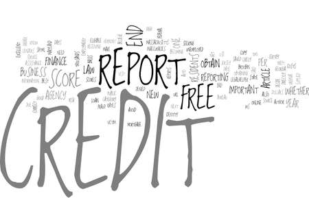 seeking assistance: WHEN YOU ARE ELIGIBLE FOR A FREE CREDIT REPORT TEXT WORD CLOUD CONCEPT