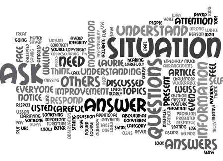 clarifying: WHEN YOU NEED ANSWERS BE CAREFUL HOW YOU ASK FOR THEM TEXT WORD CLOUD CONCEPT Illustration
