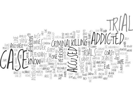 WHY ARE WE ADDICTED TO CRIMINAL TRIALS TEXT WORD CLOUD CONCEPT