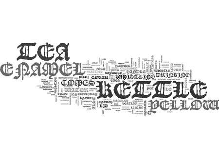 YELLOW ENAMEL TEA KETTLE TEXT WORD CLOUD CONCEPT Illustration