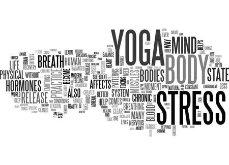 YOGA A CURE FOR MODERN DAY STRESS TEXT WORD CLOUD CONCEPT Illustration