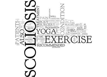 YOGA AND EXERCISE AS SCOLIOSIS TREATMENTS TEXT WORD CLOUD CONCEPT