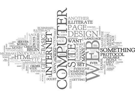 illiterate: WEB DESIGN FOR THE COMPUTER ILLITERATE TEXT WORD CLOUD CONCEPT