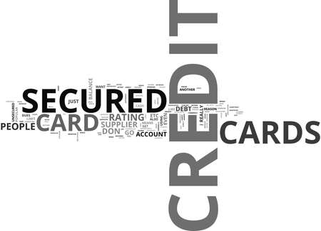 WHAT DO YOU MEAN BY A SECURED CREDIT CARD TEXT WORD CLOUD CONCEPT