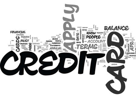 WHAT DO YOU NEED TO KNOW TO APPLY FOR A CREDIT CARD TEXT WORD CLOUD CONCEPT