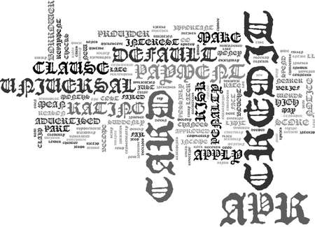 WHAT DOES A UNIVERSAL DEFAULT PENALTY CLAUSE MEAN ON MY CREDIT CARD TEXT WORD CLOUD CONCEPT