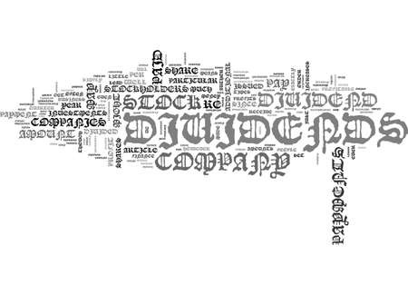 writer: WHAT DIVIDENDS ARE AND WHEN THEY RE ISSUED TEXT WORD CLOUD CONCEPT