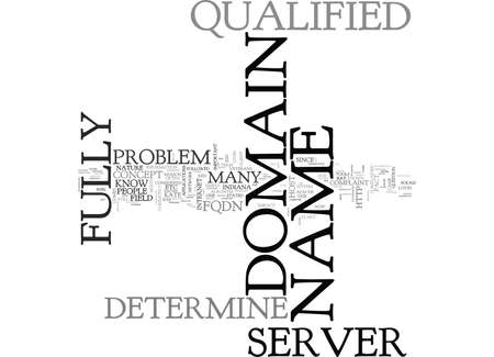 WHAT DOES IT MEAN COULD NOT DETERMINE THE SERVER S FULLY QUALIFIED DOMAIN NAME TEXT WORD CLOUD CONCEPT